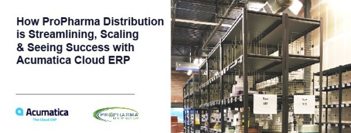 How ProPharma Distribution is Streamlining, Scaling & Seeing Success with Acumatica Cloud ERP