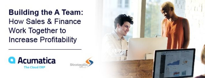 Building the A Team: How Sales & Finance Work Together to Increase Profitability