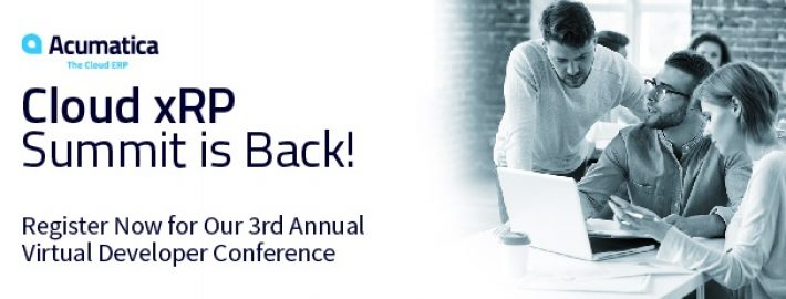 Acumatica Cloud xRP Summit is Back! Register Now for Our 3rd Annual Virtual Developer Conference