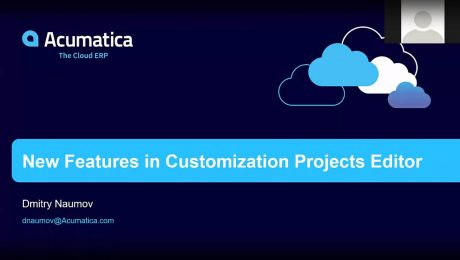 Acumatica Developer Webinar Series: Customization Manager Improvements