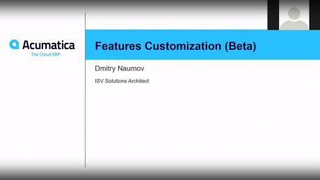 Acumatica Developer Webinar Series: Customization of the Features Set in Acumatica 2019 R1 (For ISVs)