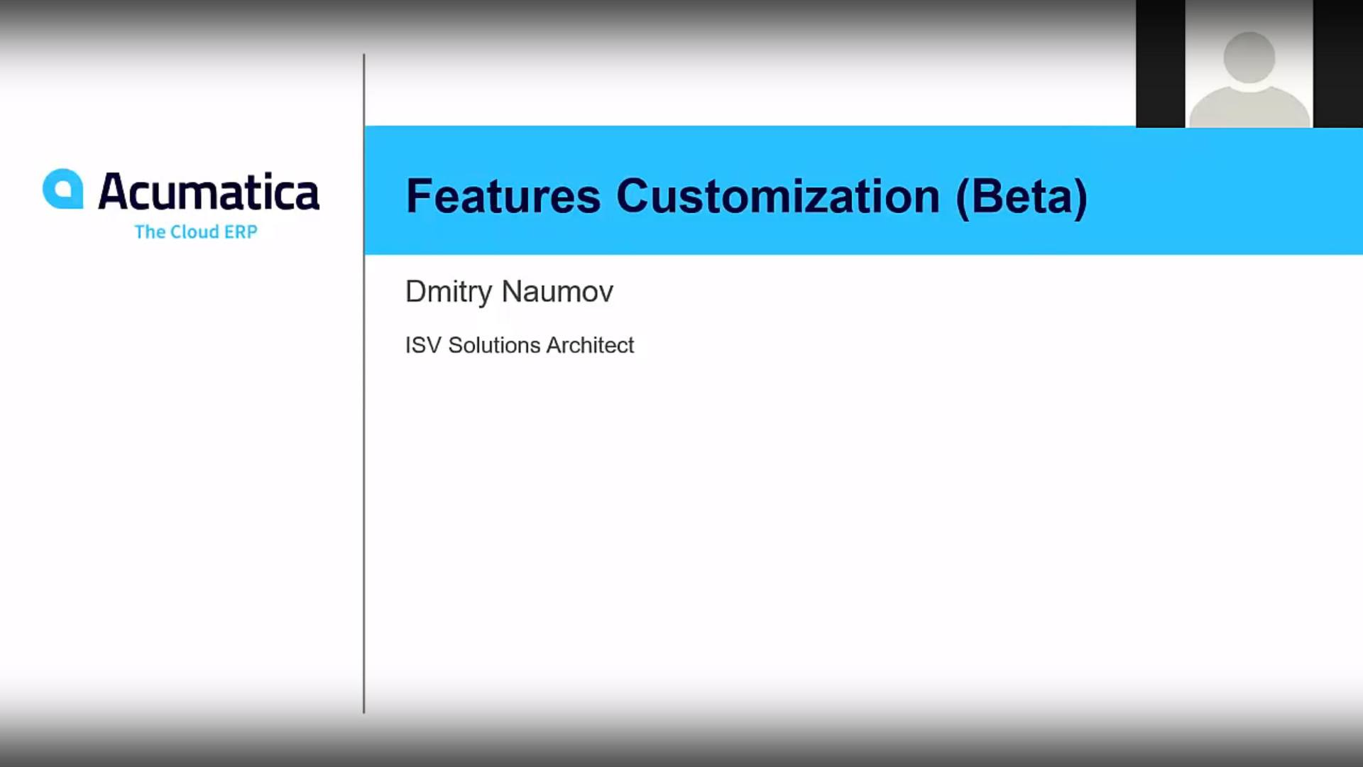 Acumatica Developer Webinar Series: Customization of the Features Set in Acumatica 2019 R1 (For ISVs)