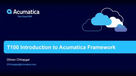 T100 Introduction to Acumatica Framework 6.0 – Session 1 of 4