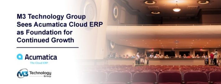 M3 Technology Group Sees Acumatica Cloud ERP as Foundation for Continued Growth