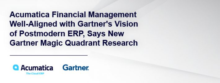 Acumatica Financial Management Well-Aligned with Gartner's Vision of Postmodern ERP, Says New Gartner Magic Quadrant Research