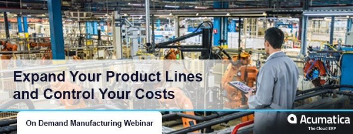 Learn How Acumatica Manufacturing Edition's Product Configurator Expands Product Lines and Controls Costs [On-Demand Webinar]