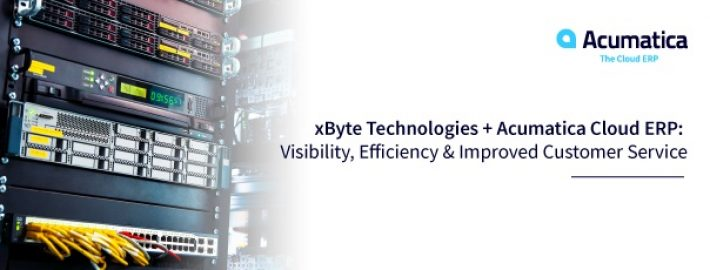 xByte Technologies + Acumatica Cloud ERP: Visibility, Efficiency & Improved Customer Service
