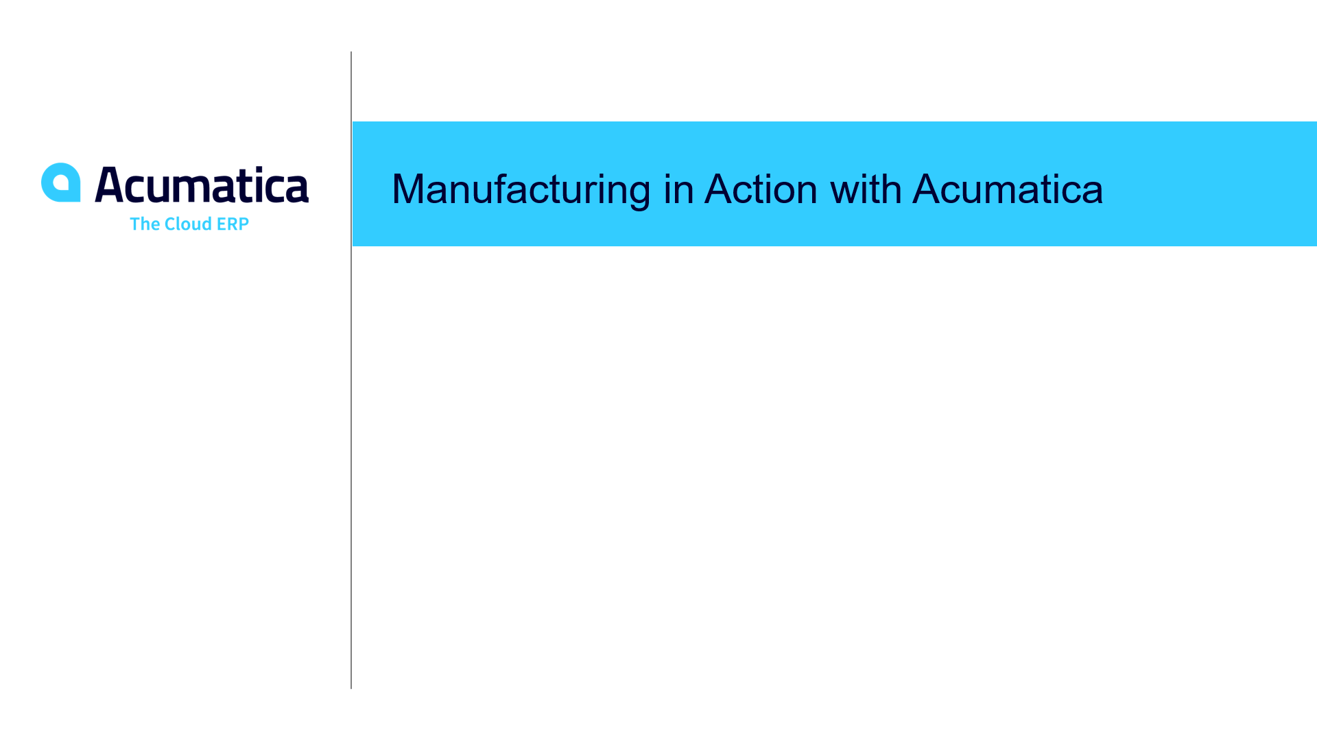Manufacturing in Action with Acumatica (in 2.5 minutes)
