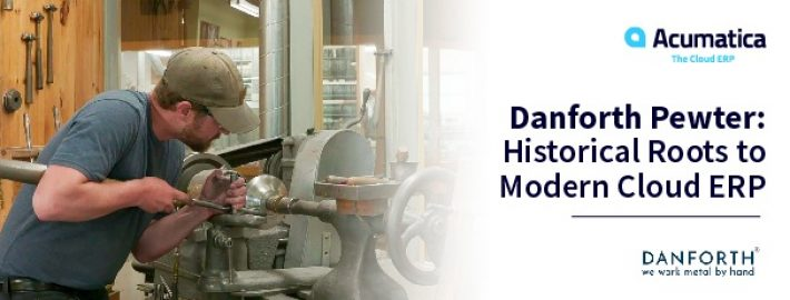 Danforth Pewter: Historical Roots to Modern Cloud ERP