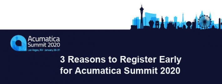 3 Reasons to Register Early for Acumatica Summit 2020