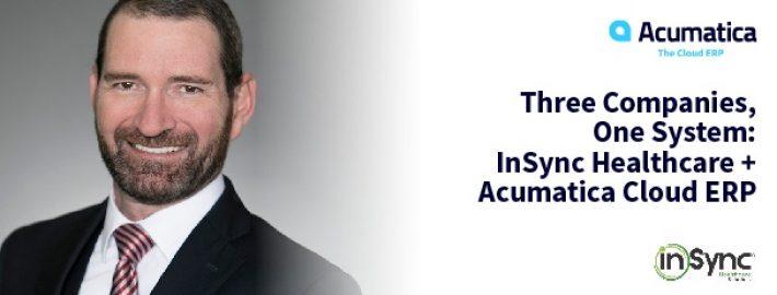 Three Companies, One System: InSync Healthcare + Acumatica Cloud ERP