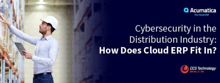 Cybersecurity in the Distribution Industry: How Does Cloud ERP Fit In?