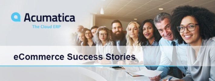 eCommerce Success: Six Acumatica Customers on Acumatica Commerce Edition