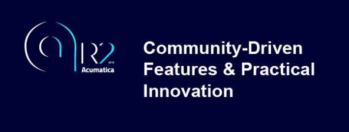 Acumatica 2019 R2: Community-Driven Features & Practical Innovation