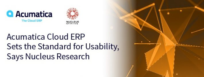 Acumatica Cloud ERP Sets the Standard for Usability, Says Nucleus Research