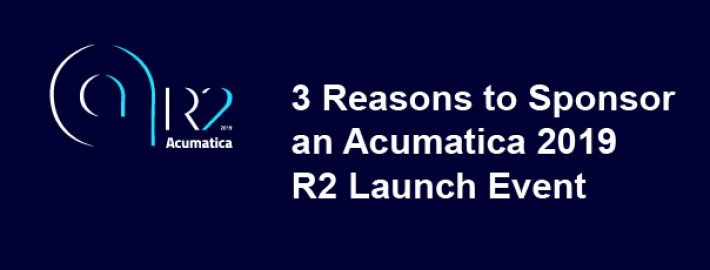 3 Reasons to Sponsor an Acumatica 2019 R2 Launch Event