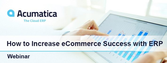 How to Increase eCommerce Success with ERP [On-Demand Webinar]