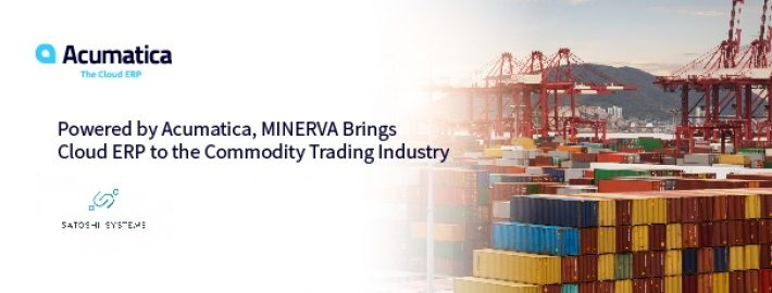 Powered by Acumatica, MINERVA Brings Cloud ERP to the Commodity Trading Industry