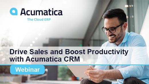 Acumatica Webinar: Drive Sales and Boost Productivity with Acumatica CRM