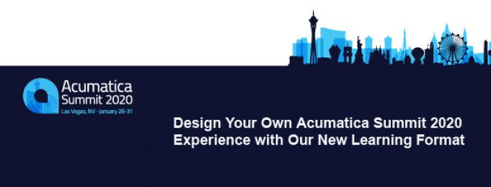 Design Your Own Acumatica Summit 2020 Experience to Fit Your Learning Needs