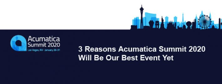 3 Reasons Acumatica Summit 2020 Will Be Our Best Event Yet