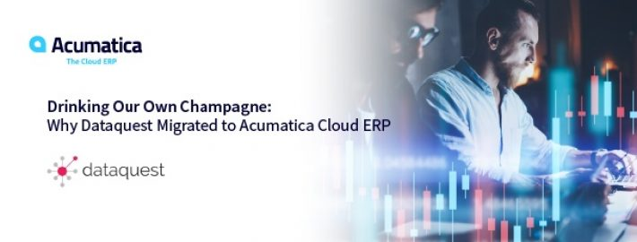 Drinking Our Own Champagne: Why Dataquest Migrated to Acumatica Cloud ERP