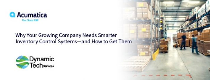 Why Your Growing Company Needs Smarter Inventory Control Systems – and How to Get Them