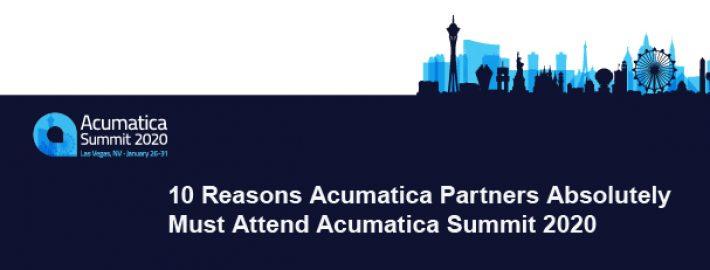 10 Reasons Acumatica Partners Absolutely Must AttendAcumatica Summit 2020