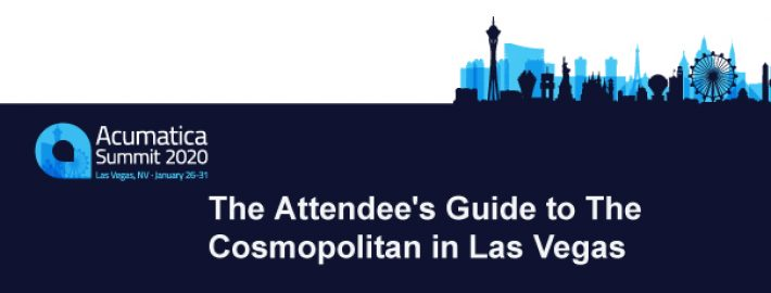 Acumatica Summit 2020: The Attendee's Guide to The Cosmopolitan in Las Vegas