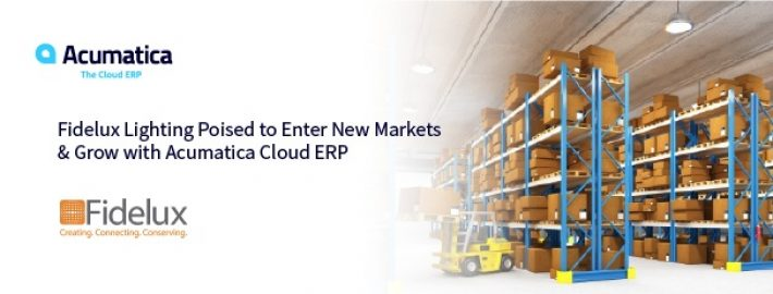 Fidelux Lighting Poised to Enter New Markets & Grow with Acumatica Cloud ERP
