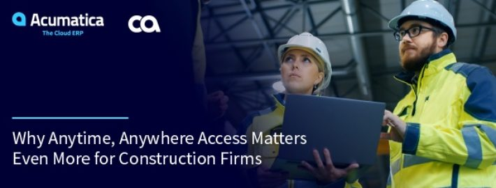 Why Anytime, Anywhere Access Matters Even More for Construction Firms