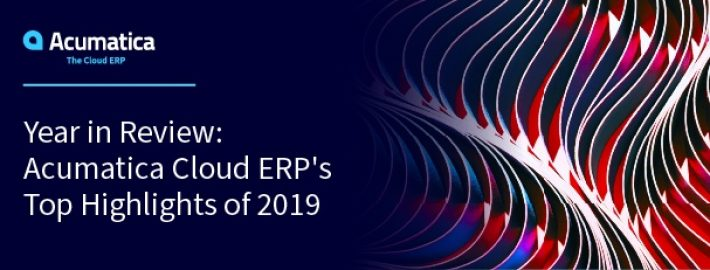 Year in Review: Acumatica Cloud ERP's Top Highlights of 2019