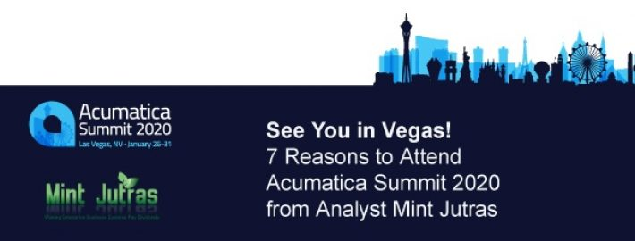 See You in Vegas! 7 Reasons to Attend Acumatica Summit 2020 from Analyst Mint Jutras