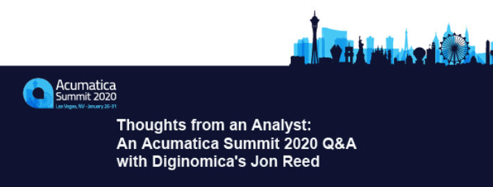 Thoughts from an Analyst: An Acumatica Summit 2020 Q&A with Diginomica's Jon Reed