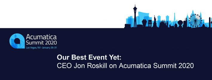 Our Best Event Yet: CEO Jon Roskill on Acumatica Summit 2020