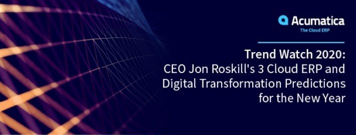 Trend Watch 2020: CEO Jon Roskill's 3 Cloud ERP & Digital Transformation Predictions for the New Year