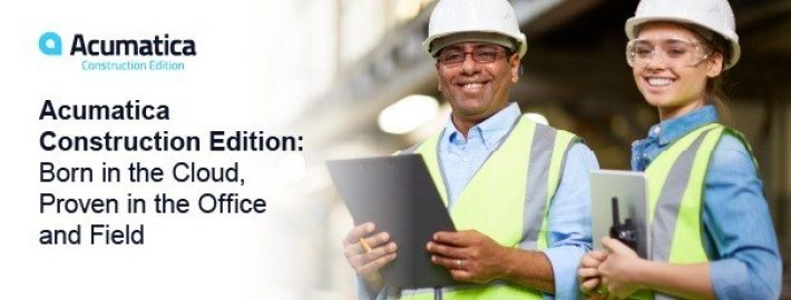 Acumatica Construction Edition: Born in the Cloud, Proven in the Office and Field