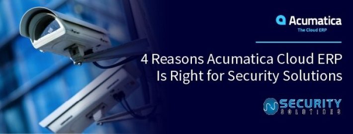 No Doubt About It: 4 Reasons Acumatica Cloud ERP Is Right for Security Solutions