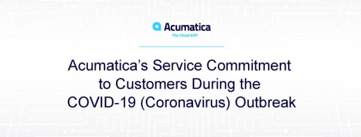 Acumatica's Service Commitment to Customers During the COVID-19 (Coronavirus) Outbreak
