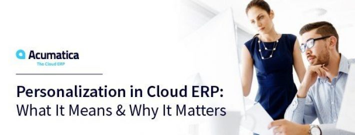 Personalization in Cloud ERP: What It Means & Why It Matters
