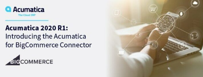 Acumatica 2020 R1: Introducing the Acumatica for BigCommerce Connector