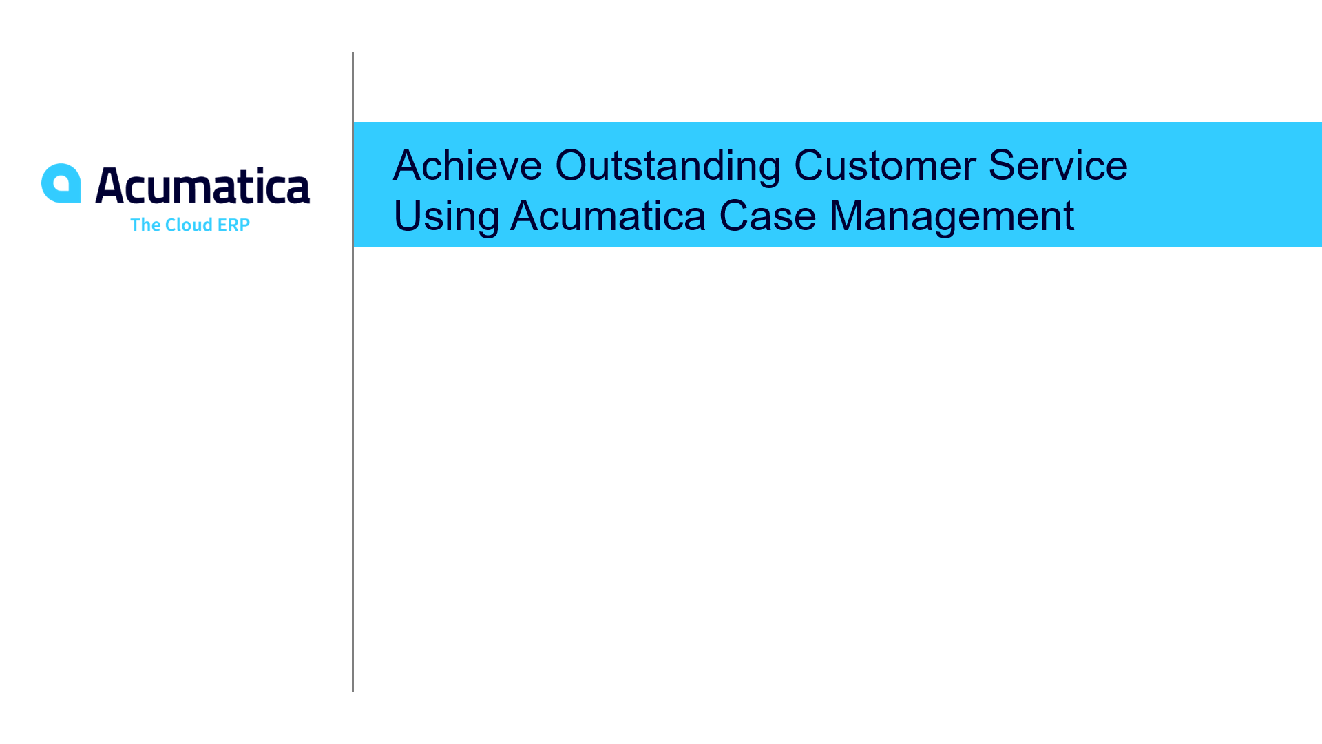 Achieve Outstanding Customer Service Using Acumatica Case Management