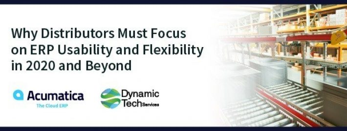 Why Distributors Must Focus on ERP Usability and Flexibility in 2020 and Beyond