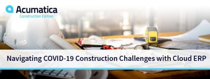 Navigating COVID-19 Construction Challenges with Cloud ERP