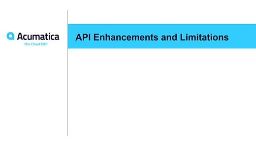 Acumatica Webinar: API Enhancements and Limitations