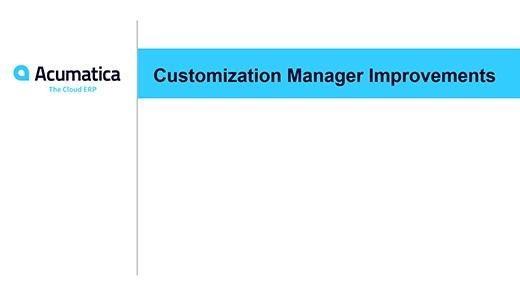 Acumatica Webinar: Customization Manager Improvements