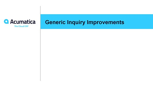 Acumatica Webinar: Generic Inquiry Improvements