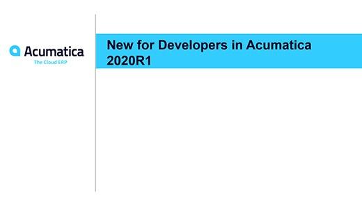 Acumatica Webinar: New for Developers in Acumatica 2020R1