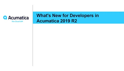 Acumatica Webinar: What's New for Developers in Acumatica 2019 R2