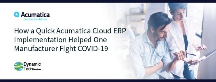 How a Quick Acumatica Cloud ERP Implementation Helped One Manufacturer Fight COVID-19